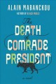 Cover for The death of Comrade President: a novel
