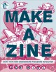 Cover for Make a Zine: Start Your Own Underground Publishing Revolution