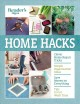 Cover for Reader's Digest Home Hacks: Clever DIY Tips and Tricks for Fixing, Organizi...