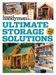 Cover for Family Handyman Ultimate Storage Solutions: Solve Storage Issues With Cleve...
