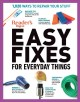 Cover for Reader's Digest Easy Fixes for Everyday Things: 1,020 Ways to Repair Your S...