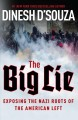 Cover for The big lie: exposing the Nazi roots of the American left