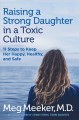 Cover for Raising a Strong Daughter in a Toxic Culture: 11 Steps to Keep Her Happy, H...