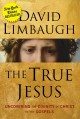 Cover for The True Jesus: Uncovering the Divinity of Christ in the Gospels