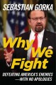 Cover for Why we fight: defeating America's enemies --with no apologies
