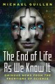 Cover for The end of life as we know it: ominous news from the frontiers of science