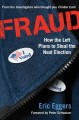 Cover for Fraud: how the Left plans to steal the next election
