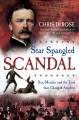 Cover for Star Spangled Scandal: Sex, Murder, and the Trial That Changed America