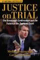 Cover for Justice on trial: the Kavanaugh confirmation and the future of the Supreme ...