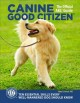 Cover for Canine Good Citizen: 10 Essential Skills Every Well-mannered Dog Should Kno...