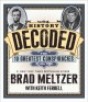Cover for History decoded: the ten greatest conspiracies of all time