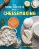 Cover for The Beginner's guide to cheesemaking
