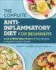Cover for The complete anti-inflammatory diet for beginners: a no-stress meal plan wi...