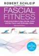 Cover for Fascial fitness: how to be energetic, elastic, and dynamic in everyday life...