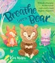 Cover for Breathe like a bear: 30 mindful moments for kids to feel calm and focused a...