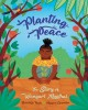 Cover for Planting peace: the story of Wangari Maathai