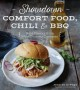 Cover for Showdown Comfort Food, Chili & Bbq: Bold Flavors from Wild Cooking Contests