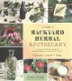 Cover for The backyard herbal apothecary: effective-medicinal remedies using commonly...