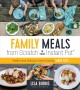 Cover for Family meals from scratch in your instant pot: healthy and delicious home c...
