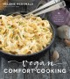 Cover for Vegan Comfort Cooking: 75 Plant-Based Recipes to Satisfy Cravings and Warm ...
