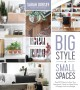 Cover for Big style in small spaces: easy DIY projects to add designer details to you...