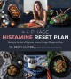 Cover for The 4-Phase Histamine Reset Plan: Getting to the Root of Migraines, Eczema,...