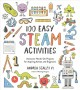 Cover for 100 easy STEAM activities: awesome hands-on projects for aspiring artists a...