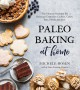 Cover for Paleo baking at home: the ultimate resource for delicious grain-free cookie...