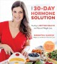 Cover for The 30-day Hormone Solution: The Key to Better Health and Natural Weight Lo...