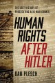 Cover for Human Rights After Hitler: The Lost History of Prosecuting Axis War Crimes