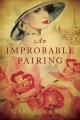 Cover for An improbable pairing: a novel