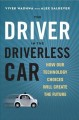 Cover for The driver in the driverless car: how our technology choices will create th...
