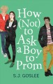 Cover for How (not) to ask a boy to prom