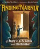 Cover for Finding Narnia: The Story of C. S. Lewis and His Brother Warnie
