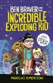 Cover for Ben Braver: and the incredible exploding kid