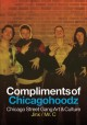 Cover for Compliments of Chicagohoodz: Chicago street gang art & culture