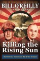 Cover for Killing the rising sun: how America vanquished World War II Japan