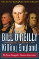 Cover for Killing England: the brutal struggle for American independence