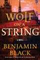 Cover for Wolf on a string: a novel
