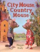 Cover for City mouse, country mouse