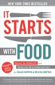 Cover for It starts with food: discover the whole 30 and change your life in unexpect...