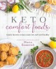 Cover for Keto comfort foods: family favorite recipes made low-carb and healthy