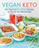 Cover for Vegan keto: 60+ high-fat plant-based recipes to nourish your mind & body