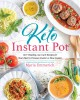 Cover for Keto Instant Pot: 130+ healthy low-carb recipes for your electric pressure ...