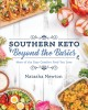 Cover for Southern Keto & Beyond: More of the Easy Comfort Food You Love