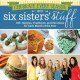 Cover for Celebrate every season with Six Sisters' Stuff: 150+ recipes, traditions, a...