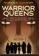 Cover for Warrior queens: true stories of six ancient rebels who slayed history