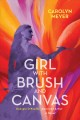 Cover for Girl with brush and canvas: Georgia O'Keeffe, American artist: a novel