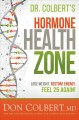 Cover for The Hormone Zone: Lose Weight, Restore Energy, Feel 25 Again!