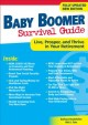 Cover for Baby boomer survival guide: live, prosper, and thrive in your retirement